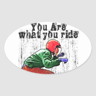 You Are What You Ride - Motorcycle Style Status Oval Sticker