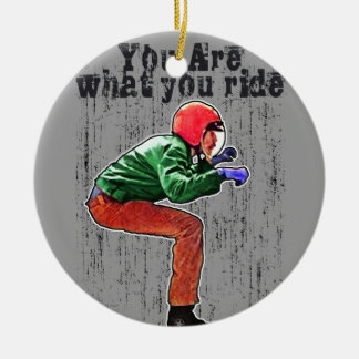 You Are What You Ride - Motorcycle Style Status Round Ceramic Decoration