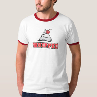 You are Whipped! T-Shirt