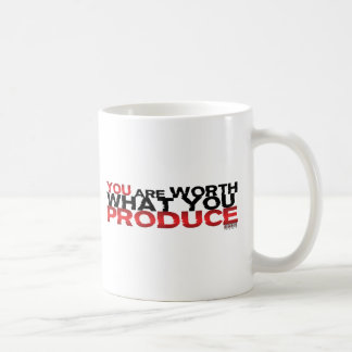 You Are Worth What You Produce Coffee Mug