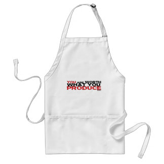 You Are Worth What You Produce Standard Apron