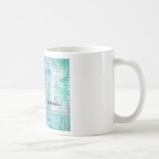 You are your choices SENECA QUOTE Coffee Mug