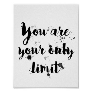 You are your only limit poster