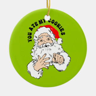 You Ate My Cookie - Santa Claus Christmas Ornament