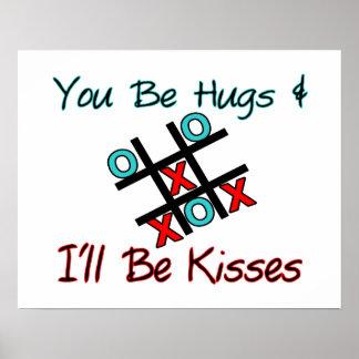 You Be Hugs I'll Be Kisses Poster