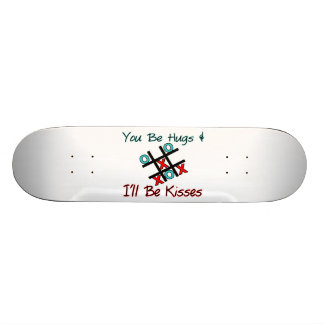 You Be Hugs I'll Be Kisses Custom Skateboard