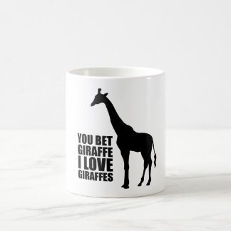 You Bet Giraffe I Love Giraffes Mug