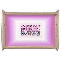You Bet I'm a Princess Service Tray