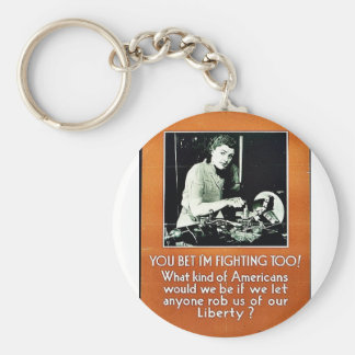 You Bet I'm Fighting Too! Key Chains