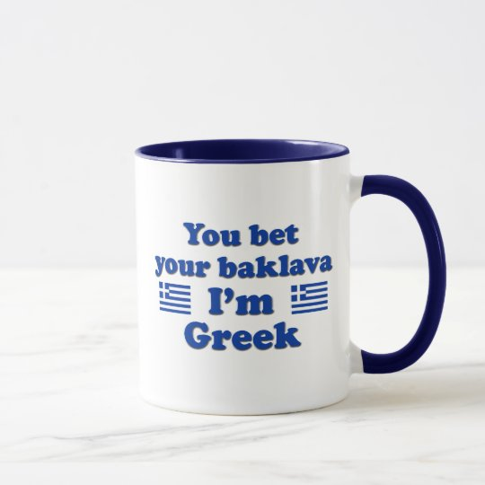 You bet Your Baklava I'm Greek 2 Mug