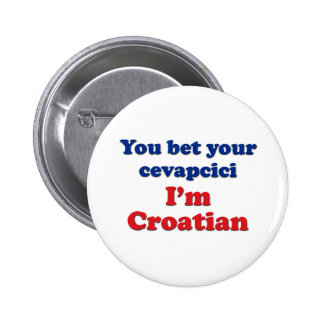 You Bet Your Cevapcici (sausage)... 6 Cm Round Badge
