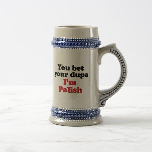 You Bet Your Dupa I'm Polish Mugs