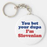 You Bet Your Dupa I'm Slovenian Key Chains