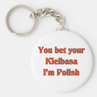 You bet your Kielbasa I'm Polish Basic Round Button Key Ring