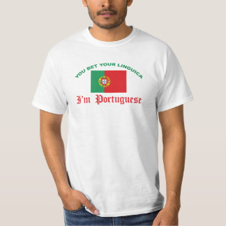 You Bet Your Linguica Value T T-Shirt