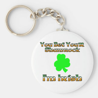 You Bet Your Shamrock I'm Irish. Basic Round Button Key Ring