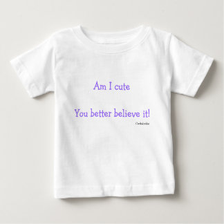 You better believe it Baby T-shirt
