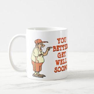 You Better Get Well Soon! Basic White Mug