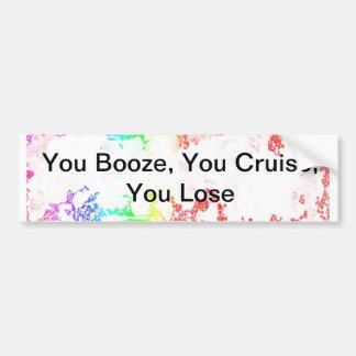 You Booze You Cruise You Lose Bumper Sticker