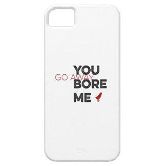 You Bore Me Go Away Wordart iPhone 5 Cases