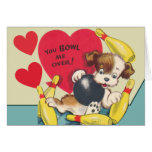 You Bowl be OVER Valentine Greeting Card