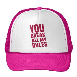 You Break All My Rules Trucker Hat