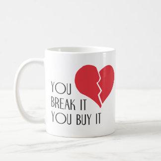 You Break It You Buy It Valentine's Day Heart Mugs