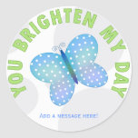 You Brighten My Day: Butterfly Stickers