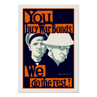 You Buy War Bonds ~ We Do the Rest Poster