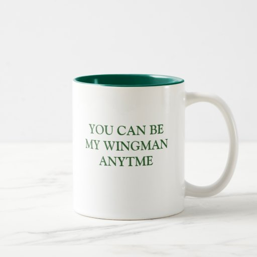 YOU CAN BE MY WINGMAN ANYTIME MUGS