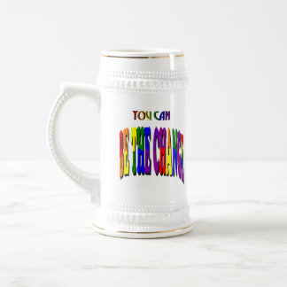 You Can Be the Change Stein Coffee Mugs