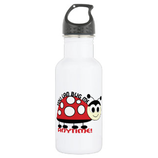 You Can Bug Me Anytime! 532 Ml Water Bottle