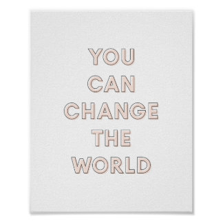 'You Can Change The World' Poster   Pink 8x10