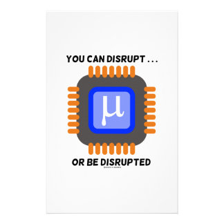 You Can Disrupt ... Or Be Disrupted Microprocessor Stationery