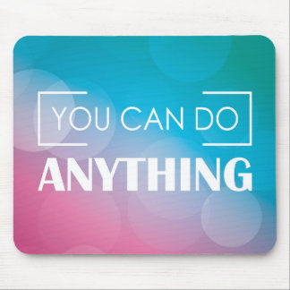 You Can Do Anything Mouse Mat