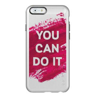 You Can Do It 3 Incipio Feather® Shine iPhone 6 Case