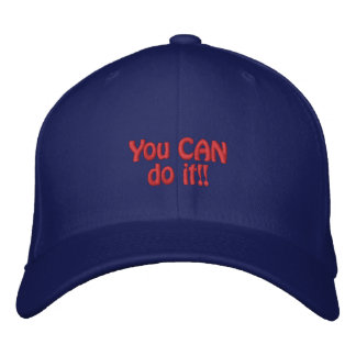 You CAN do it!! Embroidered Baseball Cap