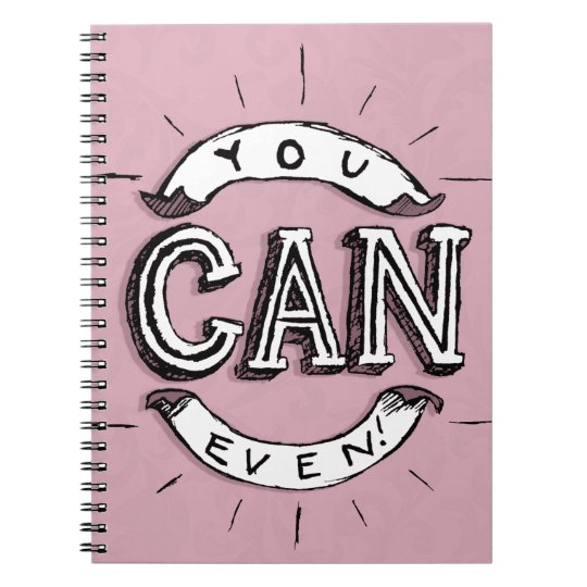 You Can Even! Spiral Notebook