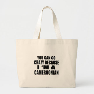 YOU CAN GO CRAZY BECAUSE I'M CAMEROONIAN JUMBO TOTE BAG