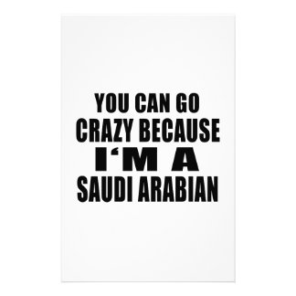 YOU CAN GO CRAZY BECAUSE I'M SAUDI ARABIAN PERSONALIZED STATIONERY