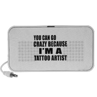YOU CAN GO CRAZY I'M TATTOO ARTIST PC SPEAKERS