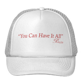 You Can Have It All Quote Hats