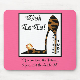 You Can Keep the Prince, I Just Want The Shoe Back Mouse Pad