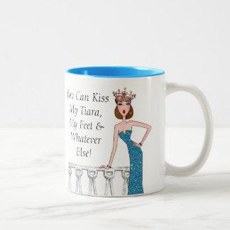 """You Can Kiss My Tiara, My Feet & Whatever Else!"" Two-Tone Coffee Mug"