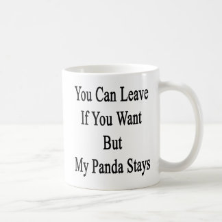 You Can Leave If You Want but My Panda Stays Basic White Mug