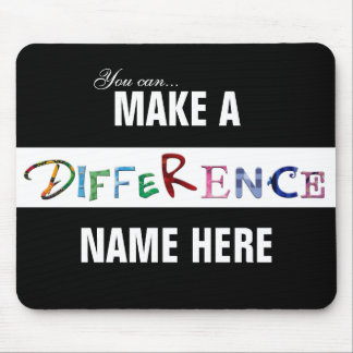 You Can Make a Difference Motivational Quote Mouse Mat