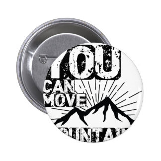 you can move mountains 6 cm round badge