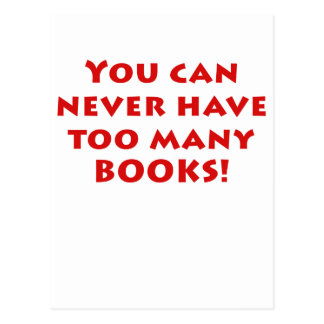 You Can Never Have Too Many Books Postcard