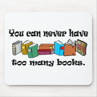 You can never have too many books t-shirts. mouse mat