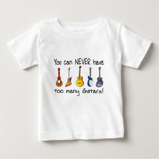 You can NEVER have too many guitars gifts T-shirts